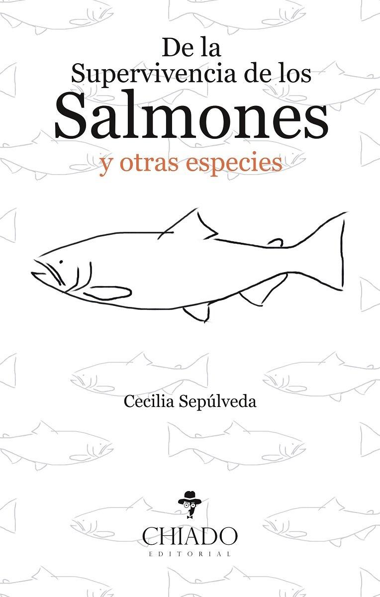Portada libro - De la supervivencia de los Salmones y otras especies