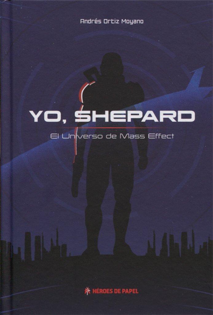 Portada libro - Yo, Shepard. El universo de Mass Effect