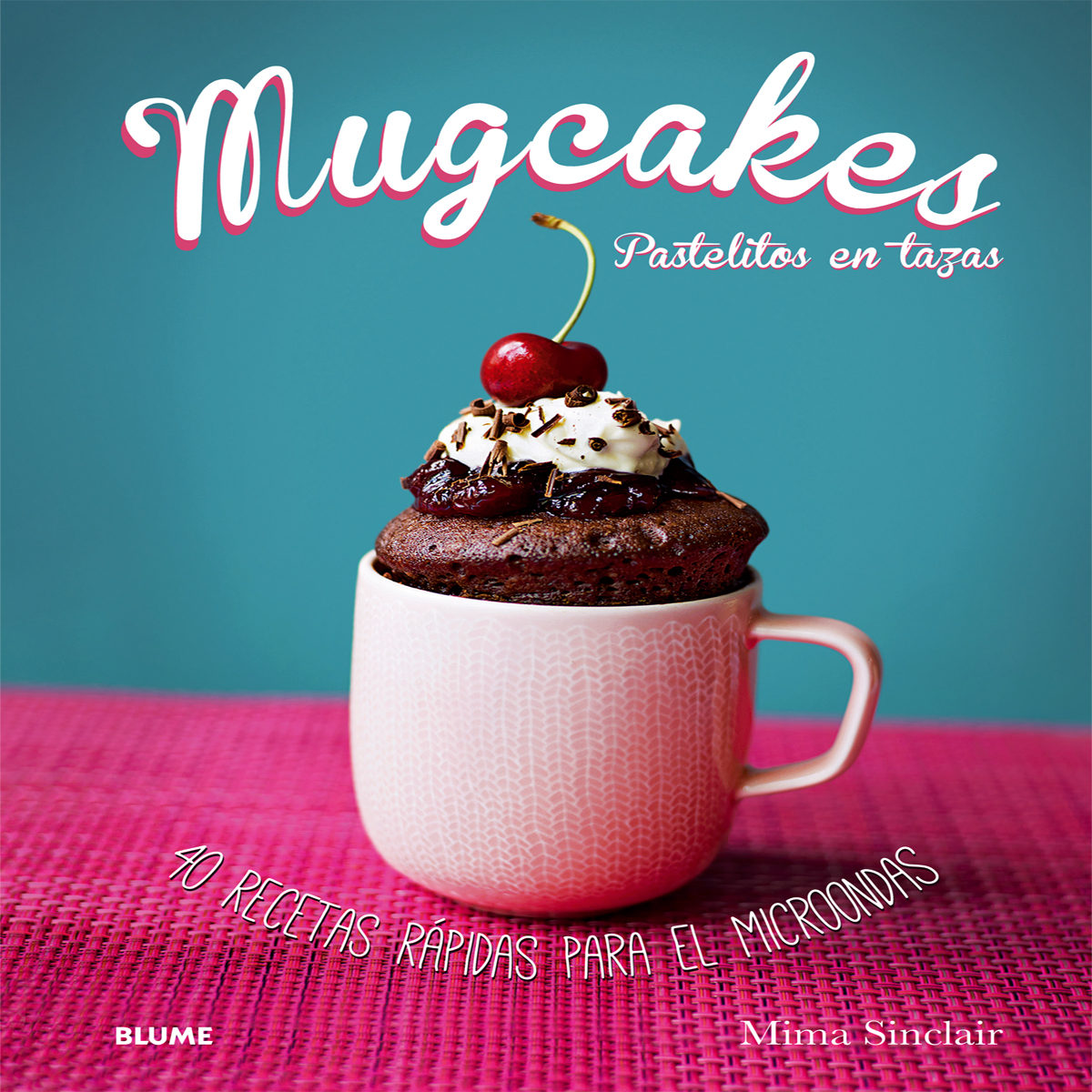 Portada libro - Mugcakes. Pastelitos En Tazas