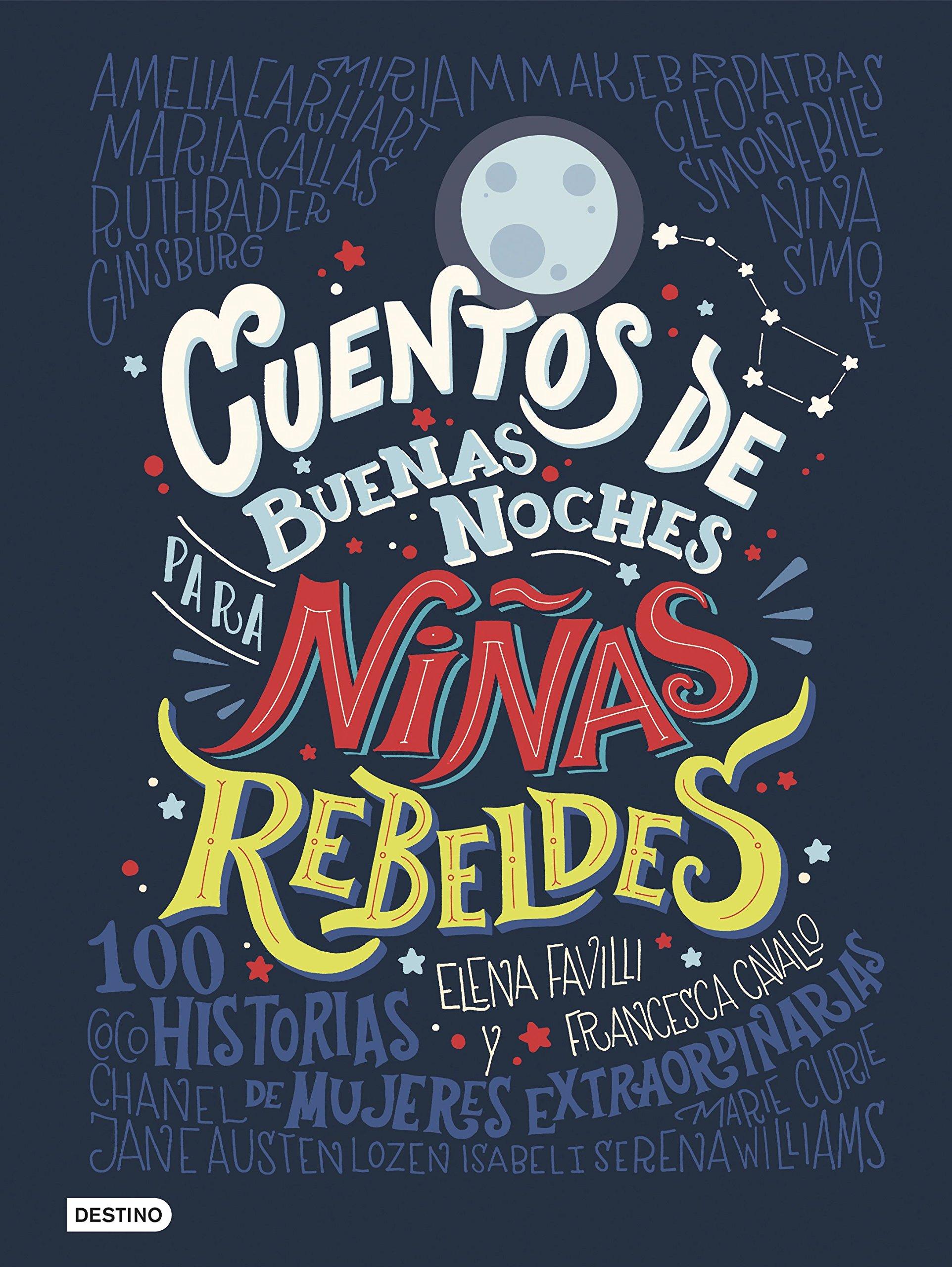 Portada libro - Cuentos de buenas noches para niñas rebeldes: 100 historias de mujeres extraordinarias