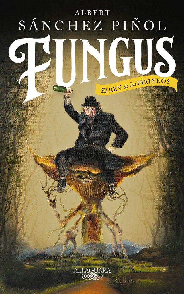 Portada libro - Fungus. El rey de los Pirineos