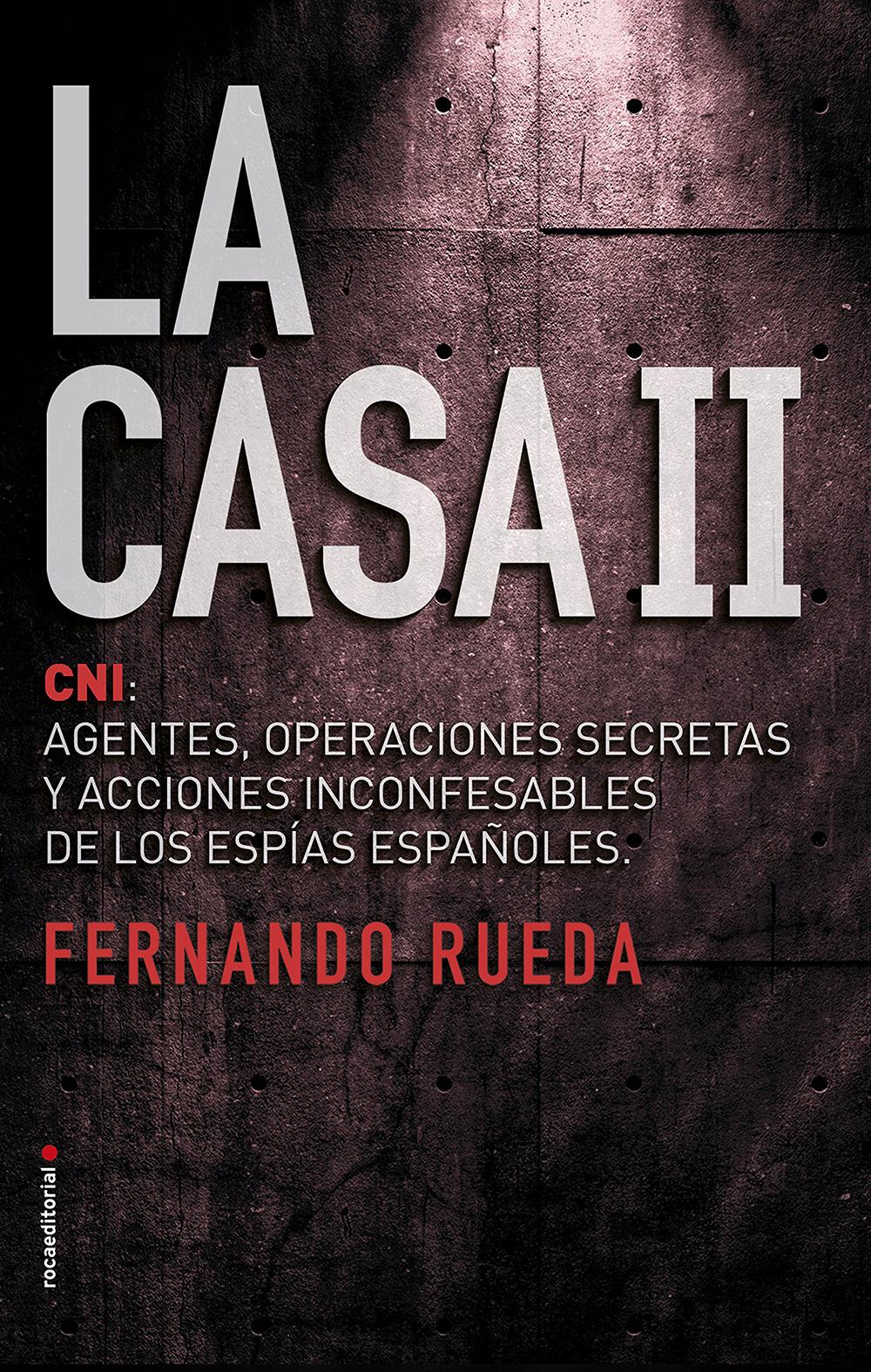 Portada libro - La Casa II: CNI: Agentes, operaciones secretas y acciones inconfensables de los espías españoles.: 2