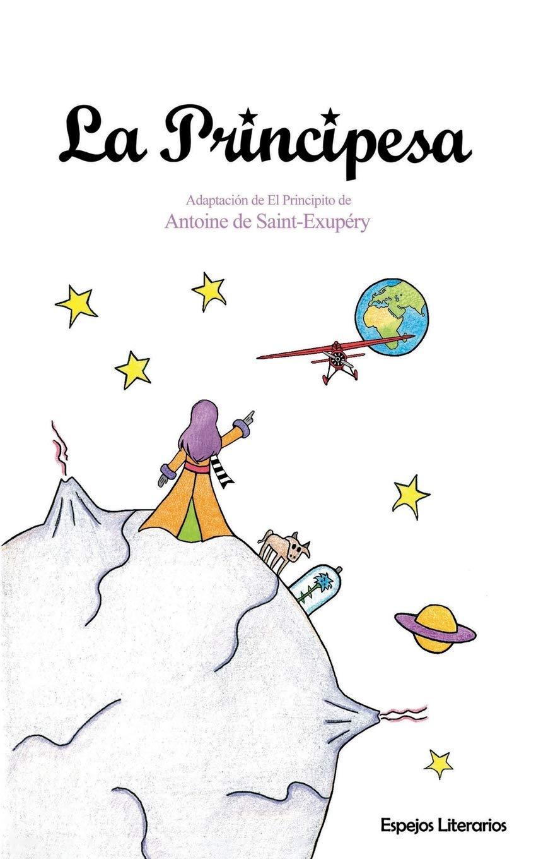 """Portada libro - La Principesa: Adaptación de """"El Principito"""" de Antoine de Saint-Exupéry"""