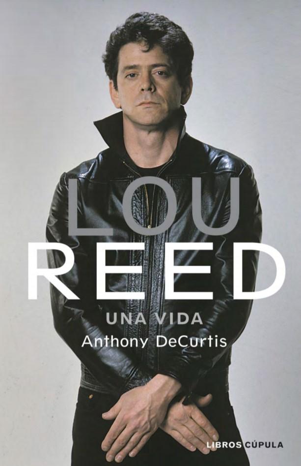 Portada libro - Lou Reed. Una vida