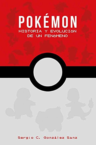 Portada libro - Pokémon historia y evolución de un fenómeno