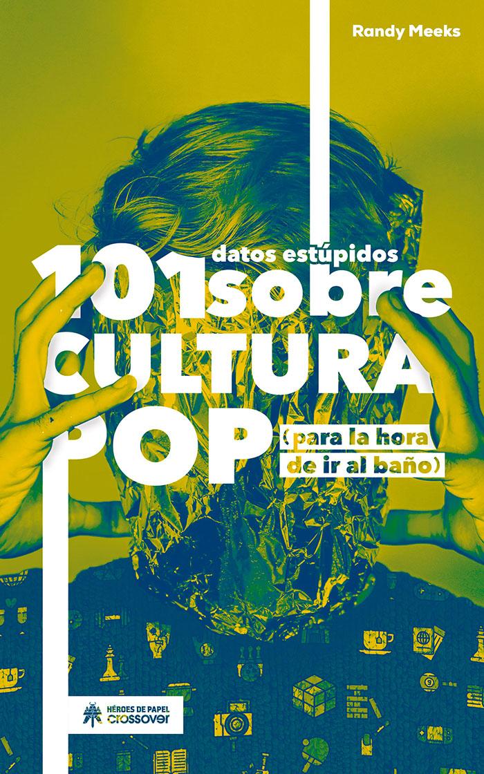 Portada libro - 101 datos estúpidos sobre la cultura pop (para la hora de ir al baño)