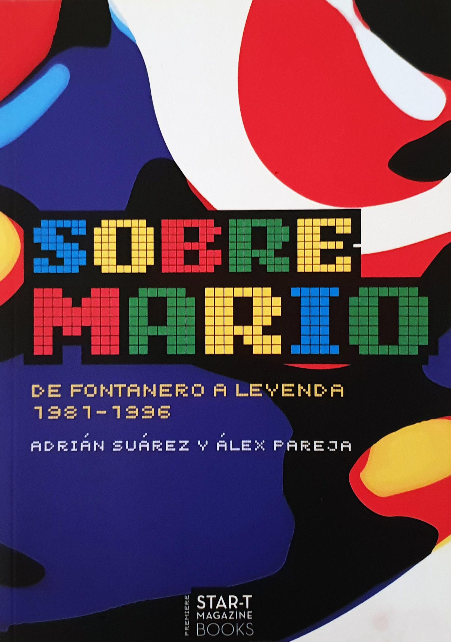Portada libro - Sobre Mario : de fontanero a leyenda, 1981-1996