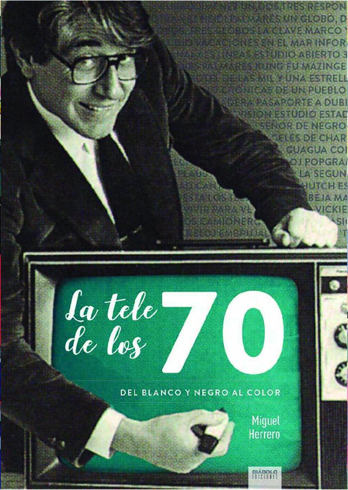 Portada libro - La tele de los 70, del blanco y negro al color