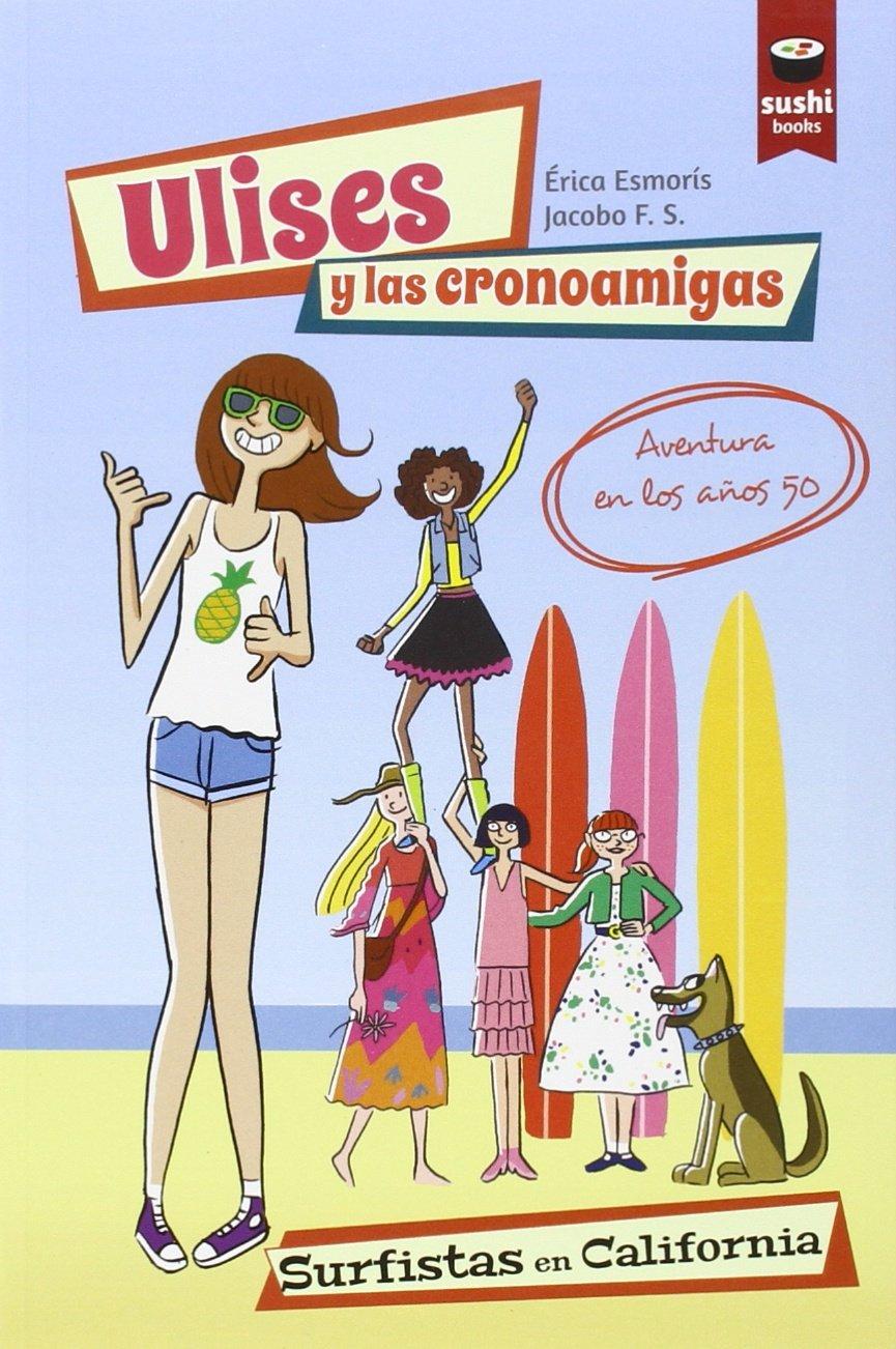 Portada libro - Ulises y las cronoamigas, surfistas en California
