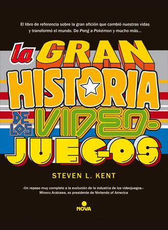 LA GRAN HISTORIA DE LOS VIDEOJUEGOS, de Steven L. Kent