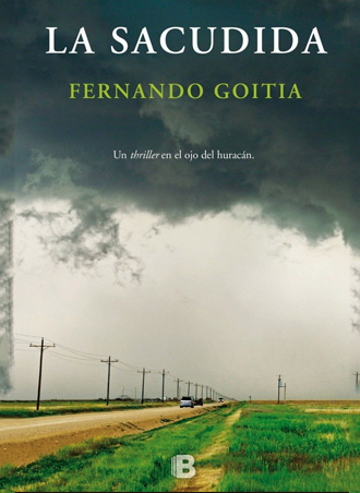 "Ediciones B presenta ""La sacudida"" de Fernando Goitia"