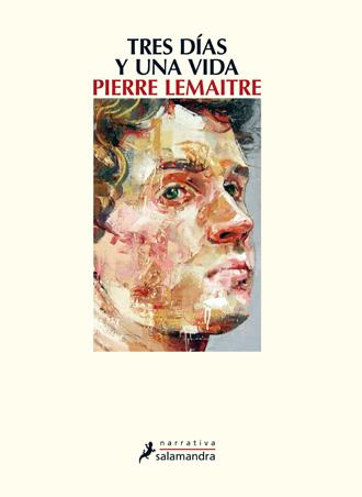 Tres días y una vida, de Pierre Lemaitre, sale a la venta