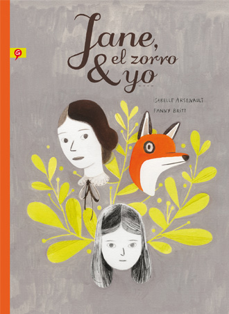 JANE, EL ZORRO & YO de Fanny Britt y Isabelle Arsenault ya está a la venta