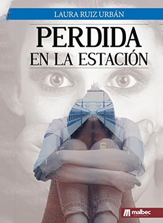 Perdida en la estación, de Laura Ruiz Urbán. Reseña