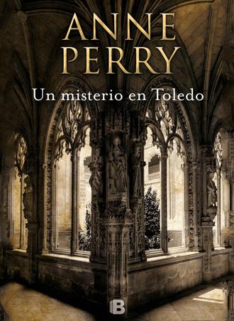 Un misterio en Toledo, la última novela de Anne Perry