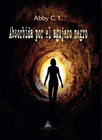 Absorbida por el agujero negro, de Abby C.T. se presentará el próximo lunes 30