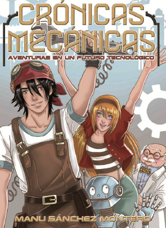 Crónicas mecánicas de Manu Sánchez Montero ya está en librerías