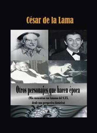 Otros personajes que hacen época de César de la Lama, presentación el 3 de febrero
