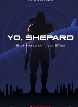 """Abierto el plazo de reservas para """"Yo, Shepard. El universo de Mass Effect"""""""