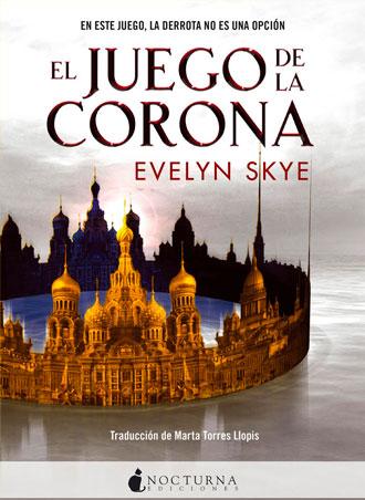 El juego de la corona de Evelyn Skye, ya en librerías
