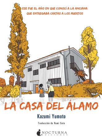 La casa del álamo de Kazumi Yumoto, pronto en librerías