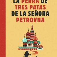 La perra de tres patas de la señora Petrovna, análisis del libro de Andrea Bennett