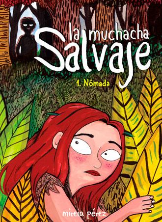 La muchacha salvaje: Nómada, análisis de la novela gráfica de Mireia Pérez