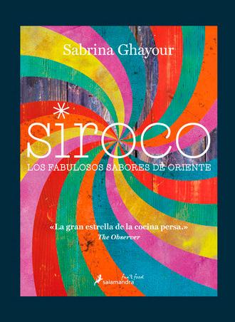 Siroco, los fabulosos sabores de Oriente de Sabrina Ghayour ya a la venta