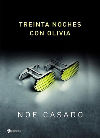 Treinta noches con Olivia, análisis de la obra de Noe Casado