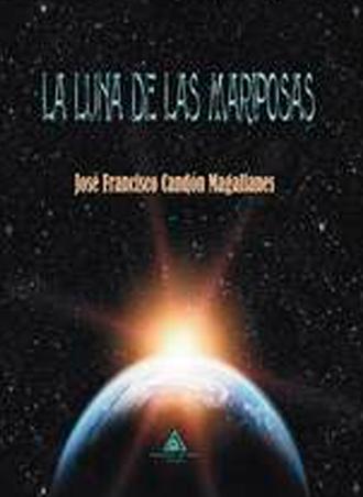 La luna de las mariposas, de José Francisco Candón Magallanes, publicación el 31 de marzo