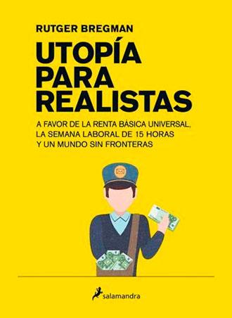 Utopía para realistas de Rutger Bregman, próxima publicación