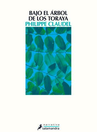 Bajo el árbol de los toraya 🌳⚱️ de Philippe Claudel publicado por Salamandra