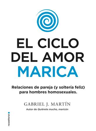 El ciclo del amor marica ?❤️??? de Gabriel J. Martín ¡¡a la venta el 12 de abril!!