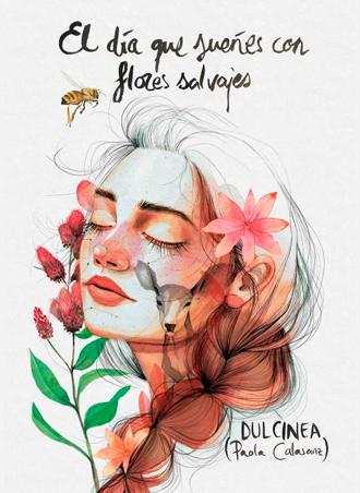 El día que sueñes con flores salvajes ??? de @Dulcinea ¡¡disponible en librerías!!