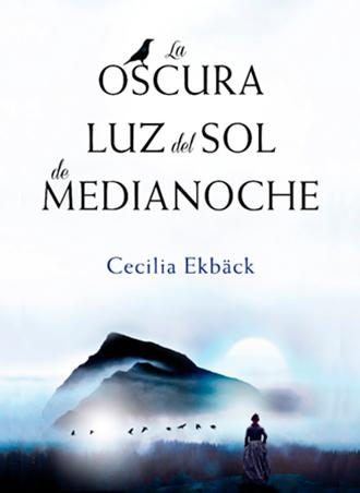 La oscura luz del sol de medianoche ☀️🌕 Cecilia Ekbäck ¡¡ya a la venta!!