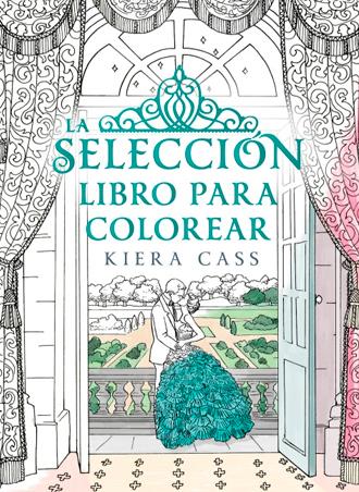 La Selección Libro para colorear 💖🎨 de Kiera Cass ¡¡ya a la venta!!
