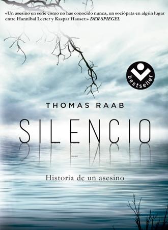 Silencio Historia de un asesino 😶🔪 de Thomas Raab, edición de bolsillo el 12 de abril