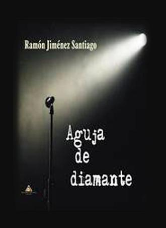 Aguja de diamante 🎙️😍 de Ramón Jiménez Santiago, presentación el 1 de junio