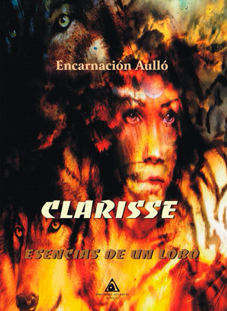 Clarisse Esencias de un lobo, análisis de la obra de Encarnación Aulló