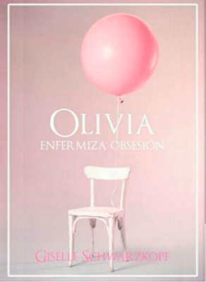 Olivia enfermiza obsesión