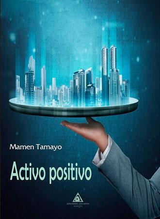 Presentación de Activo Positivo 🏙️💸 de la autora Mamen Tamayo