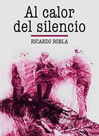 Análisis de Al calor del silencio, la novela negra de Ricardo Robla
