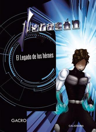 Análisis de Huracán El legado de los héroes, primera entrega de la saga de Gacro