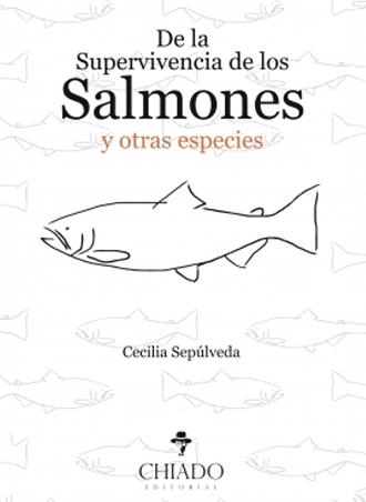 De la Supervivencia de los Salmones y Otras Especies, ya a la venta