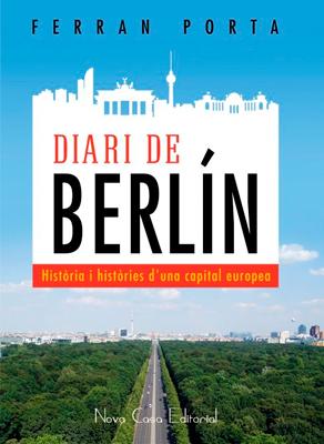Diari de Berlín 📗🖋️ novedad de Ferran Porta para este mes de julio