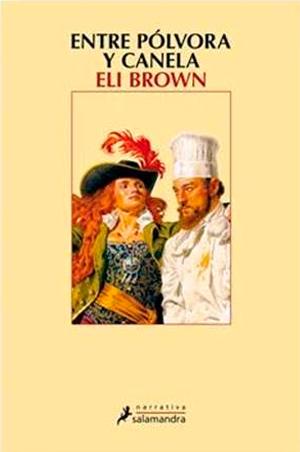 Entre pólvora y canela es la nueva novela de Eli Brown sobre piratas