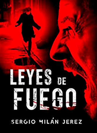 Análisis de Leyes de fuego, la novela negra de Sergio Milán Jerez