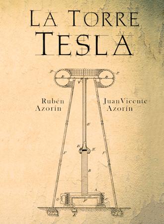 Análisis del libro La Torre Tesla de Rubén Azorín y Juan Vicente Azorín