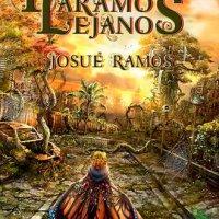 Análisis de Páramos lejanos, la novela fantástica de Josué Ramos