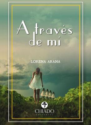 A través de mí de Lorena Arana ?⏳ ¡¡Disponible ya este mes de agosto!!
